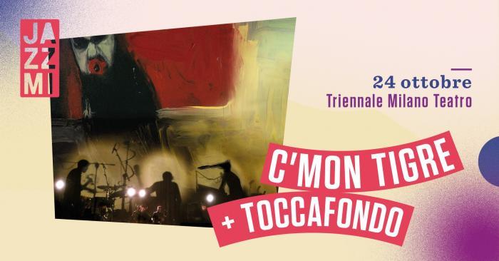 C'mon Tigre + Toccafondo