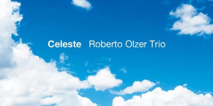 Roberto Olzer Trio - Celeste